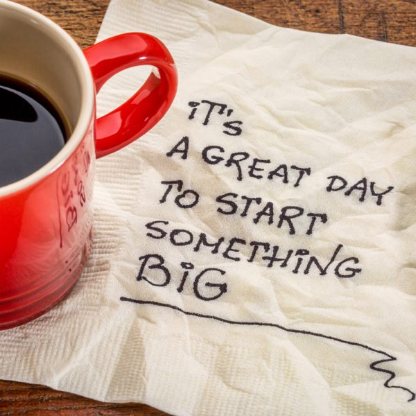 It's a great day to start something big